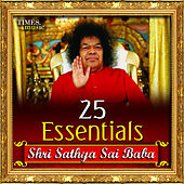25 Essentials Shri Sathya Sai Baba by Various Artists