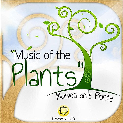 Music of the Plants (Musica Delle Piante) by Damanhur
