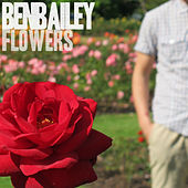 Flowers by Ben Bailey