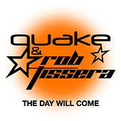 The Day Will Come by Quake