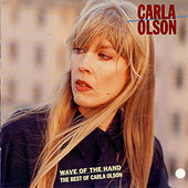 Wave Of The Hand: The Best Of Carla Olson by Carla Olson