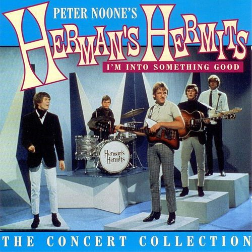 I'm Into Something Good: The Concert Collection by Herman's Hermits