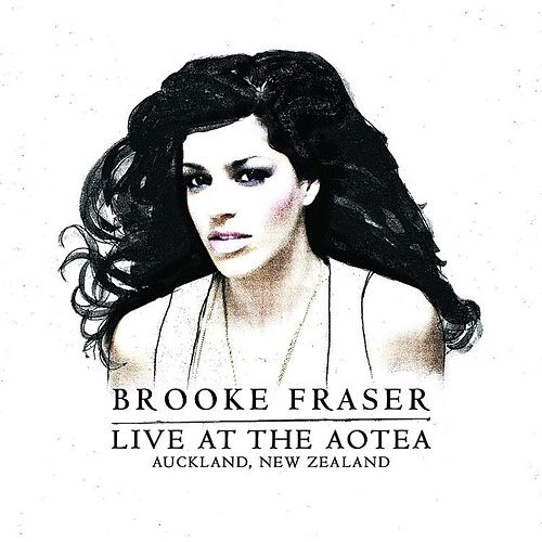 Live - At The Aotea - Auckland, New Zealand by Brooke Fraser