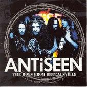 The Boys from Brutalsville Reissue w/ BONUS TRACKS & DVD by Anti-Seen