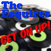 Get On Up! by The Esquires