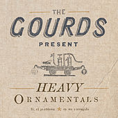 Heavy Ornamentals van The Gourds