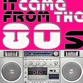 It Came From The 80s de Various Artists