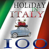 Holiday in Italy - 100 Original Hits de Various Artists
