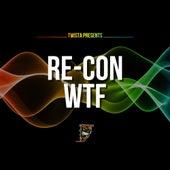 Wtf by Recon
