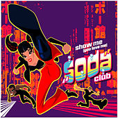 Show Me (You Love Me) von Soda Club