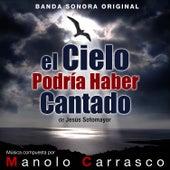 El Cielo Podría Haber Cantado de Manolo Carrasco