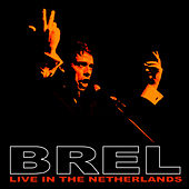 Jacques Brel Live in the Netherlands von Jacques Brel