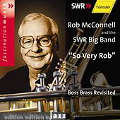 So Very Rob: Boss Brass Revisited de Rob McConnell