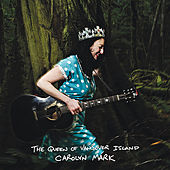 The Queen of Vancouver Island by Carolyn Mark
