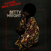 Danger High Voltage by Betty Wright