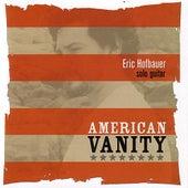 American Vanity by Eric Hofbauer