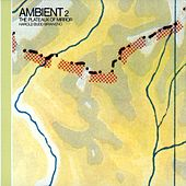 Ambient 2: The Plateaux of Mirror von Brian Eno