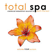 Total Spa Europa: Classical Relaxation Sounds To Sooth The Soul de Nick White