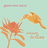 Weaver of fictions by Genevieve Lacey