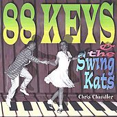 88 Keys & the Swing Kats by Chris Chandler (Swing)