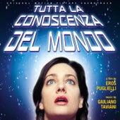 Tutta La Conoscenza Del Mondo by Giuliano Taviani