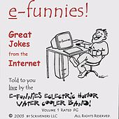 e-funnies: Great Jokes From the Internet by e-Funnies Eclectric Humor Watercooler Band