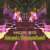 Atomic Dreamland by Haegers Bend