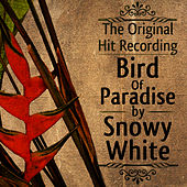 The Original Hit Recording - Bird of Paradise by Snowy White