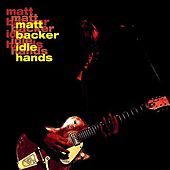 Idle Hands de Matt Backer
