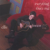 Everything That's Real by Ellis