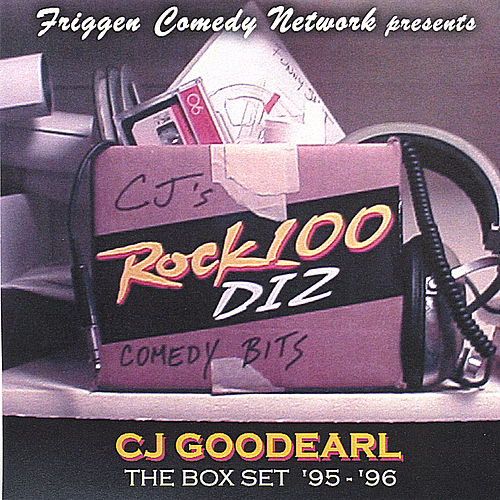 C.J. Goodearl: The Box Set '95 - '96 by Friggen Comedy Network