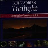 Twilight: Atmospheric Works, Vol.2 by Rudy Adrian