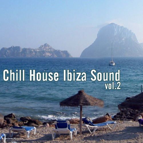 Chill House Ibiza Sound, Vol. 2 by Various Artists