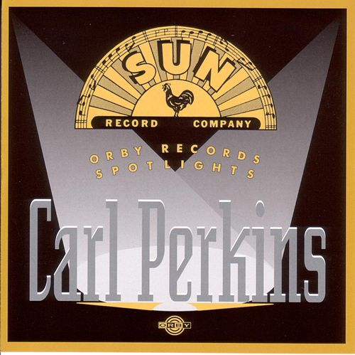 Orby Records Spotlights Carl Perkins by Carl Perkins