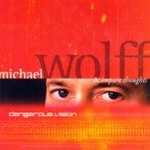 Dangerous Vision von Michael Wolff & Impure Thou...
