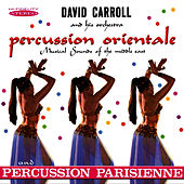 Percussion Orientale / Percussion Parisienne by David Carroll
