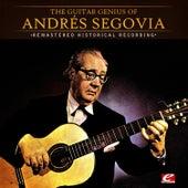 The Guitar Genius Of Andrés Segovia (Remastered Historical Recording) de Andres Segovia
