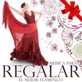 Música para Regalar. El Mejor Flamenco de Various Artists