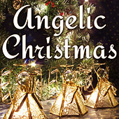 Angelic Christmas by Holiday Music Classics