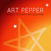 Art Peppers Meets the Rhythm Section by Art Pepper