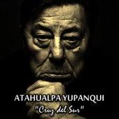 Cruz del Sur by Atahualpa Yupanqui