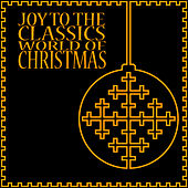 Joy to the Classics World of Christmas von Various Artists