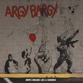 Hopes Dreams Lies & Schemes by Argy Bargy