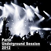 Paris Underground Session 2012 - EP de Various Artists