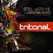 Still With Me (Extended Remixes) (feat. Cristina Soto) by Tritonal