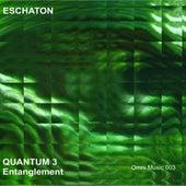 Quantum 3: Entanglement - EP de Eschaton