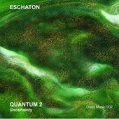 Quantum 2: Uncertainty - EP de Eschaton