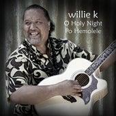 O Holy Night  Po Hemolele by Willie K