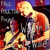 Wade in the Water de Paul Poulton Project