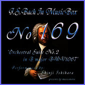 Bach In Musical Box 169 / Orchestral Suite No2 B Minor Bwv1067 by Shinji Ishihara